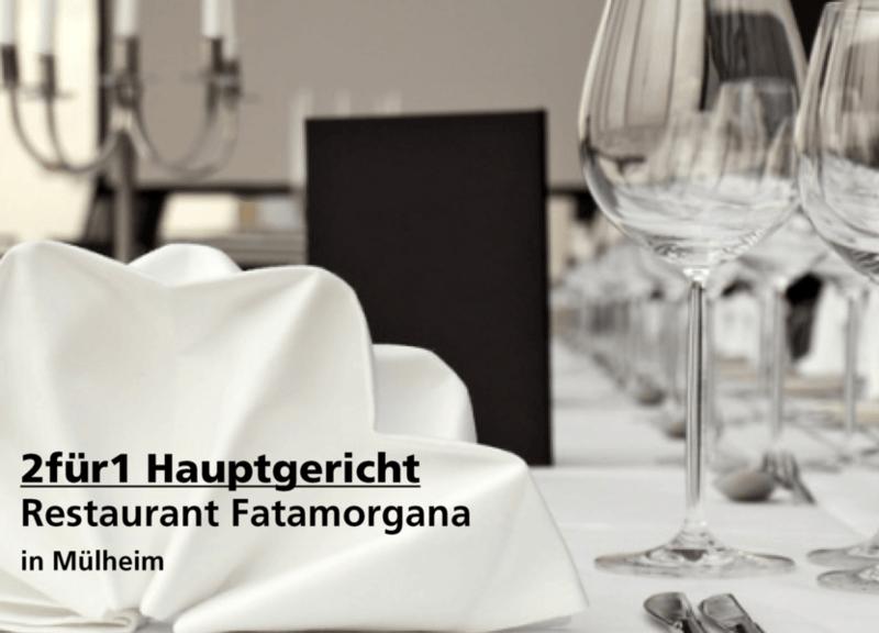 2für1 Hauptgericht - Restaurant Fatamorgana - Nach Ausdruck maximal 30 Tage gültig!!!