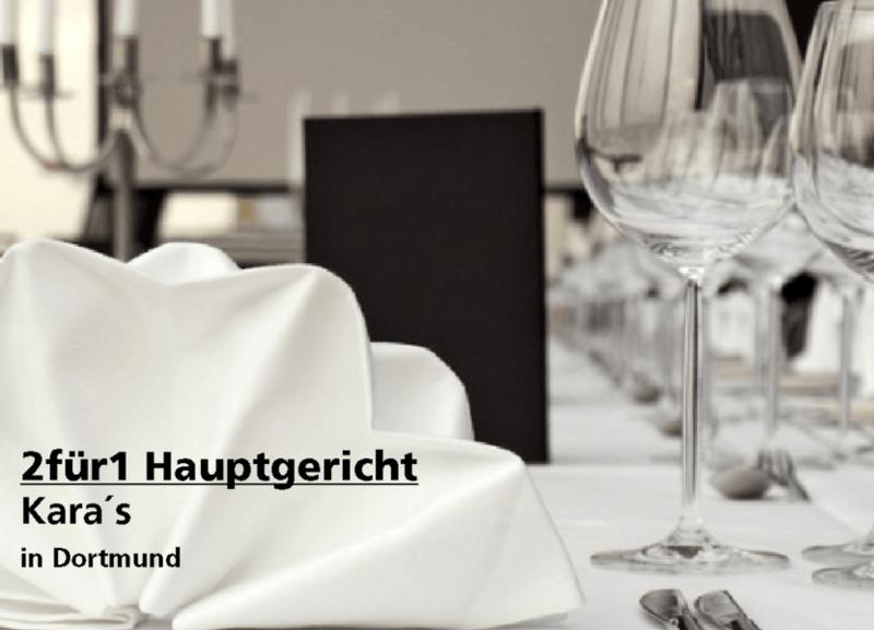 2 für 1 Gutschein Hauptgericht - Kara´s in Dortmund
