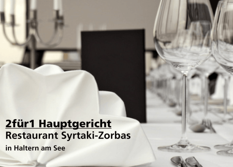 2für1 Hauptgericht - Restaurant Syrtaki-Zorbas - Nach Ausdruck maximal 30 Tage gültig!!!