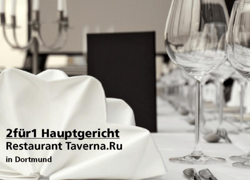 2 für 1 Gutschein Hauptgericht - Restaurant Taverna.Ru in Dortmund