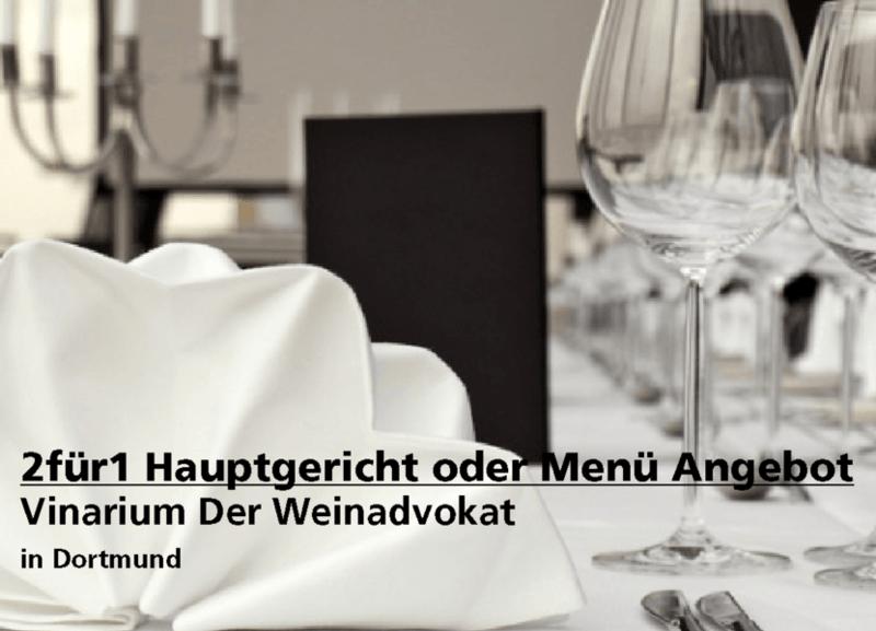 2für1 Hauptgericht oder Menü Angebot - Vinarium Der Weinadvokat - Nach Ausdruck maximal 30 Tage gültig!!!