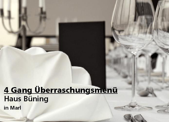 4 Gang Überraschungsmenü - Haus Büning - Nach Ausdruck maximal 30 Tage gültig!!!