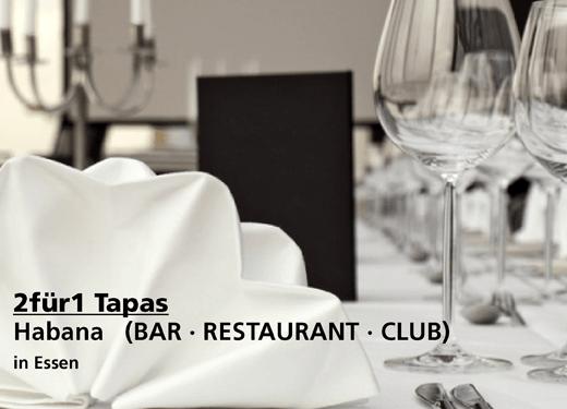 2für1 Gutschein Tapas - Habana (BAR · RESTAURANT · CLUB) in Essen