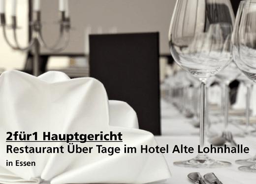 2für1 Hauptgericht -  Restaurant Über Tage im Hotel Alte Lohnhalle - Nach Ausdruck maximal 30 Tage gültig!!!