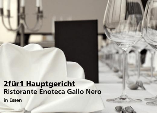 2für1 Hauptgericht - Ristorante Enoteca Gallo Nero  - Nach Ausdruck maximal 30 Tage gültig!!!