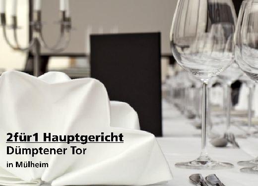 2 für 1 Gutschein Hauptgericht - Dümptener Tor in Mülheim