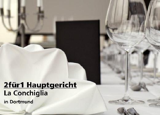 2für1 Gutschein Hauptgericht - La Conchiglia in Dortmund
