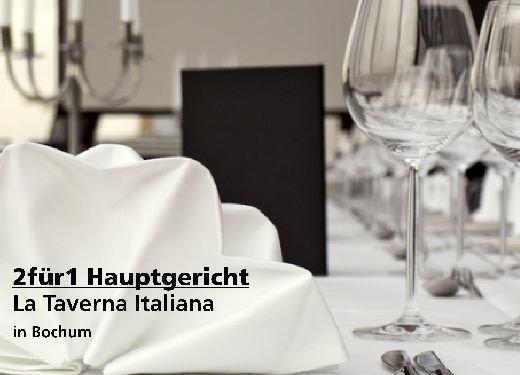 2 für 1 Gutschein Hauptgericht - La Taverna Italiana in Bochum