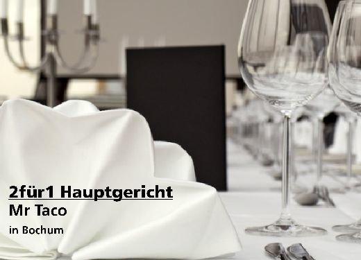 2für1 Gutschein Hauptgericht - Mr Taco in Bochum
