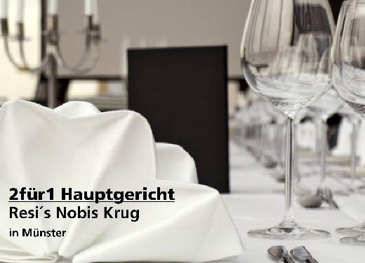 2für1 Gutschein Hauptgericht - Resi´s Nobis Krug in Münster