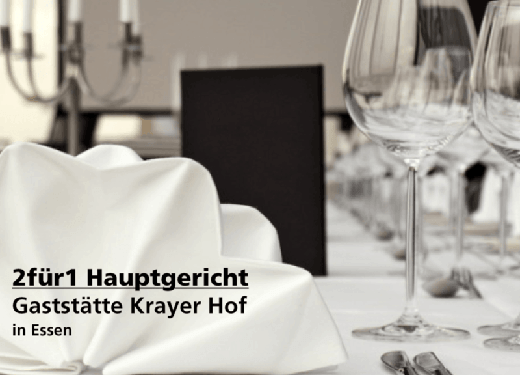 2 für 1 Gutschein Hauptgericht - Gaststätte Krayer Hof in Essen
