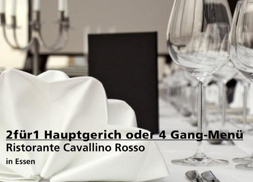 2für1 Hauptgericht oder Menü Angebot - Ristorante Cavallino Rosso in Essen