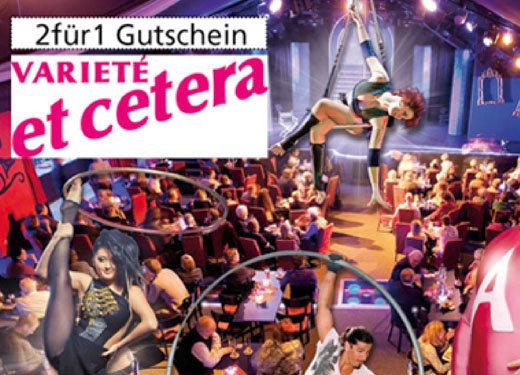 2für1 Gutschein - Varieté et cetera - Nach Ausdruck maximal 30 Tage gültig!!!